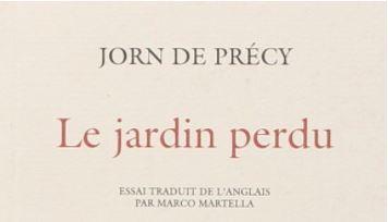 Précy (de) J., Le jardin perdu, 1912. A lire !